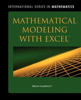 Mathematical Modeling With Excel, by Albright 9780763765668