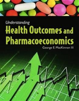 Understanding Health Outcomes And Pharmacoeconomics, by MacKinnon 9780763770990