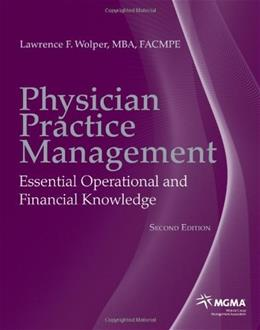 Physician Practice Management, by Wolpher, 2nd Edition 9780763771010