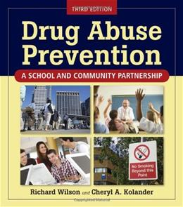 Drug Abuse Prevention: A School and Community Partnership, by Wilson, 3rd Edition 9780763771584