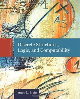 Discrete Structures, Logic and Computability, by Hein, 3rd Edition 9780763772062