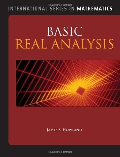 Basic Real Analysis, by Howland 9780763773182