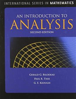 Introduction to Analysis, by Bilodeau, 2nd Edition 9780763774929