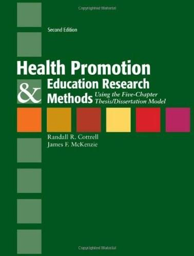 Health Promotion  &  Education Research Methods: Using the Five Chapter Thesis/ Dissertation Model 2 9780763775070