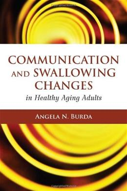 Communication and Swallowing Changes in Healthy Aging Adults, by Burda 9780763776565