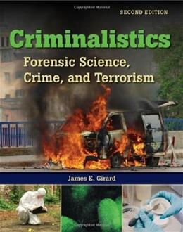 Criminalistics: Forensic Science, Crime and Terrorism, by Girard, 2nd Edition 9780763777319