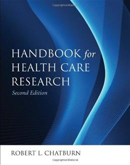 Handbook for Health Care Research, by Chatburn, 2nd Edition 9780763778057