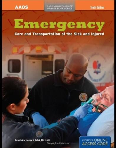 Emergency Care And Transportation Of The Sick And Injured, by AAOS, 10th Edition 10 PKG 9780763778286