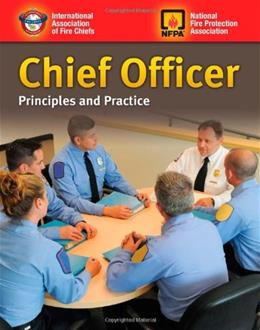 Chief Officer: Principles And Practice, by International Association of Fire Chiefs 9780763779290