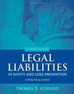 Legal Liabilities in Safety and Loss Prevention: A Practical Guide, by Schneid, 2nd Edition 9780763779849