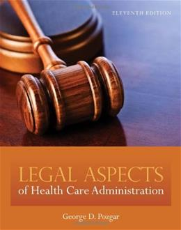 Legal Aspects Of Health Care Administration, by Pozgar, 11th Edition 11 PKG 9780763780494