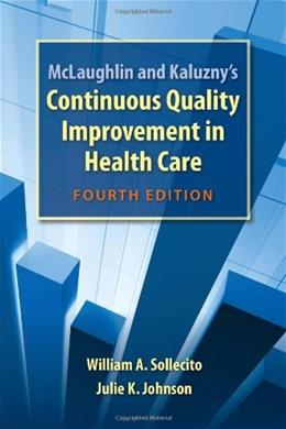 McLaughlin and Kaluznys Continuous Quality Improvement In Health Care 4 9780763781545