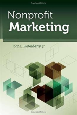Nonprofit Marketing, by Fortenberry 9780763782610