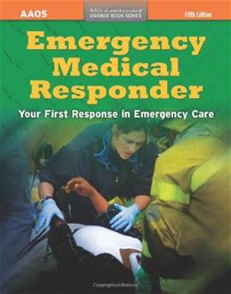 Emergency Medical Responder, by American Academy of Orthopaedic Surgeons, 5th Edition 9780763782658