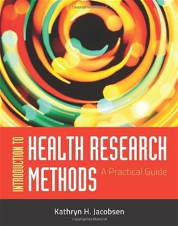 OUT OF PRINT: Introduction to Health Research Methods: A Practical Guide 1 9780763783341
