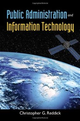Public Administration And Information Technology, by Reddick 9780763784607