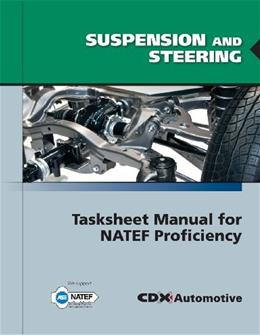 Suspension And Steering Tasksheet Manual For NATEF Proficiency, by CDX Automotive 9780763784676
