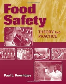 Food Safety: Theory And Practice, by Knechtges 9780763785567