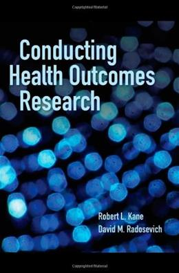 Conducting Health Outcomes Research, by Kane 9780763786779