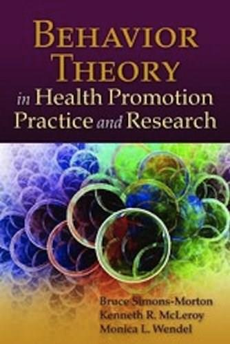Behavior Theory in Health Promotion Practice and Research 12 9780763786793