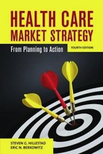 Health Care Market Strategy: From Planning to Action, by Hillestad, 4th Edition 9780763789282