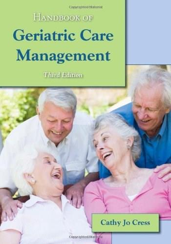 Handbook of Geriatric Care Management, by Cress, 3rd Edition 9780763790264