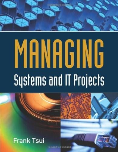 Managing Systems and IT Projects, by Tsui 9780763790615