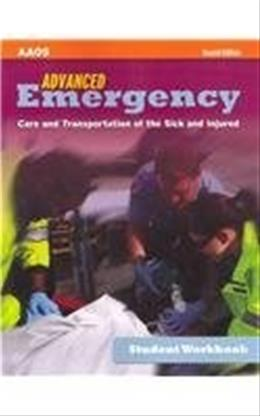 Advanced Emergency Care and Transportation of the Sick and Injured, by AAOS, 2nd Edition, Workbook 9780763792640