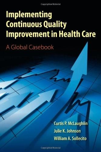 Implementing Continuous Quality Improvement in Health Care, by McLaughlin 9780763795368