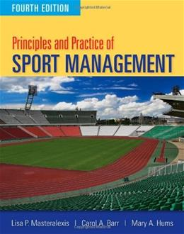 Principles And Practice Of Sport Management, by Masteralexis, 4th Edition 9780763796075