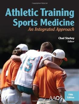 Athletic Training and Sports Medicine: An Integrated Approach, by Starkey, 5th Edition 9780763796099
