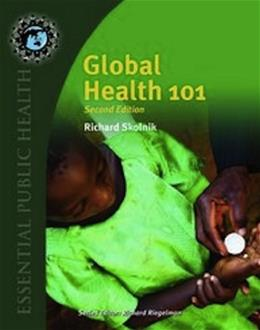 Global Health 101, by Skolnik, 2nd Edition 9780763797515