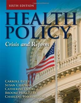 Health Policy: Crisis and Reform 6 9780763797881