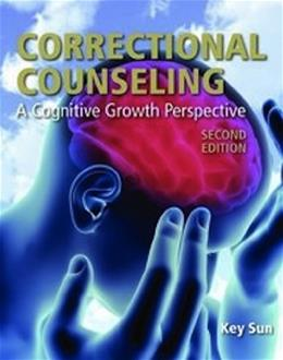 Correctional Counseling: A Cognitive Growth Perspective, by Key, 2nd Edition 9780763799373