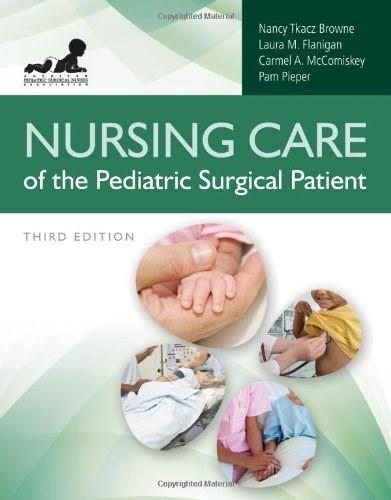 Nursing Care of the Pediatric Surgical Patient (Browne, Nursing Care of the Pediatric Surgical Patient) 3 9780763799939