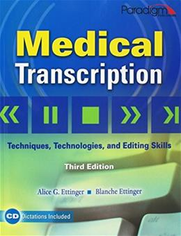 Medical Transcription: Techniques, Technologies, and Editing Skills 3 w/CD 9780763831097