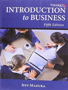 Introduction to Business, by Madura, 5th Edition 9780763836207