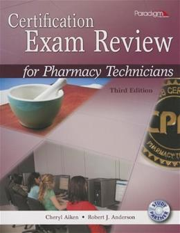 Certification Exam Review for Pharmacy Technicians, by Aiken, 3rd Edition 3 w/CD 9780763852177