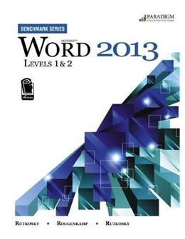 Microsoft Word 2013, by Rutkosky, Levels 1 and 2 BK w/CD 9780763853860