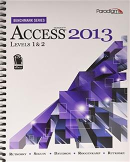 Microsoft Access 2013: Levels 1 and 2, by Rutkosky BK w/CD 9780763853921