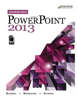 Microsoft PowerPoint 2013, by Rutkosky BK w/CD 9780763853952