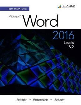 Microsoft Word 2016, by Rutkosky, Level 1 and 2 9780763869816