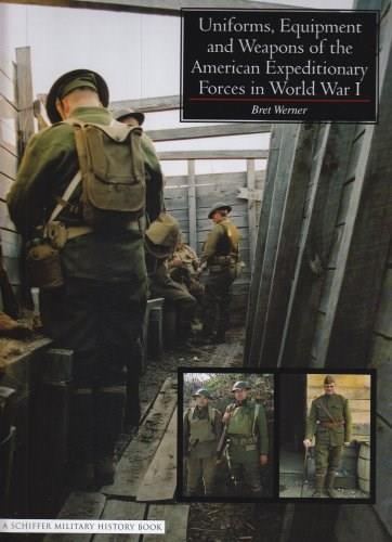 Uniforms, Equipment And Weapons of the American Expeditionary Forces in World War I 9780764324314