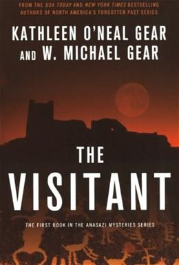 The Visitant: Book I of the Anasazi Mysteries First Edit 9780765330437