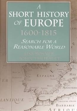 Short History of Europe, 1600-1815: Search for a Reasonable World, by Rosner 9780765603289