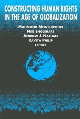 Constructing Human Rights in the Age of Globalization, by Monshipouri 9780765611383