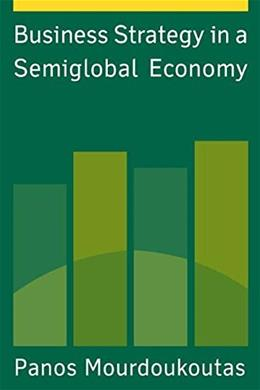 Business Strategy in a Semiglobal Economy 9780765613424