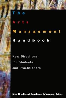 Arts Management Handbook: New Directions for Students and Practitioners, by Brindle 9780765617422
