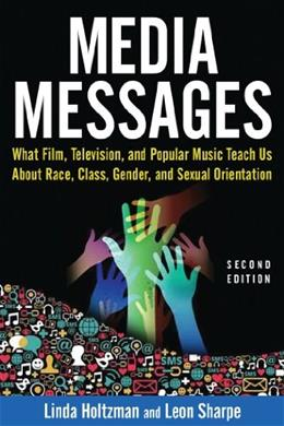 Media Messages, by Holtzman, 2nd Edition 9780765617576