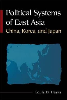 Political Systems of East Asia, by Hayes 9780765617859